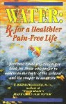 Dr. Batmanghelidj, MD - Water Prescription www.watercure2.org and http://diabetesdietdialogue.wordpress.com